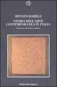 Libro Storia dell'arte contemporanea in Italia. Da Canova alle ultime tendenze 1789-2006 Renato Barilli