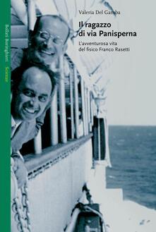 Il ragazzo di via Panisperna. Lavventurosa vita del fisico Franco Rasetti.pdf