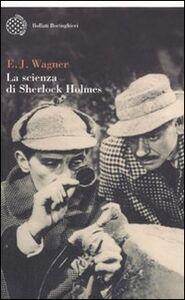 Libro La scienza di Sherlock Holmes E. J. Wagner
