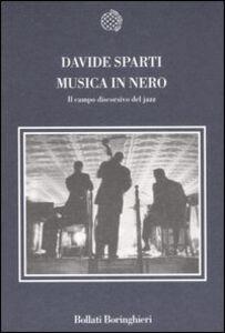 Foto Cover di Musica in nero. Il campo discorsivo del jazz, Libro di Davide Sparti, edito da Bollati Boringhieri