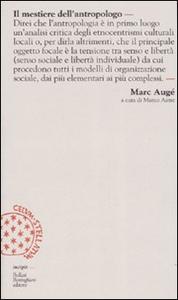 Libro Il mestiere dell'antropologo Marc Augé