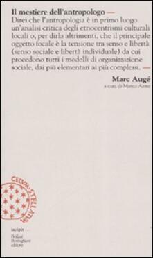 Il mestiere dell'antropologo - Marc Augé - copertina