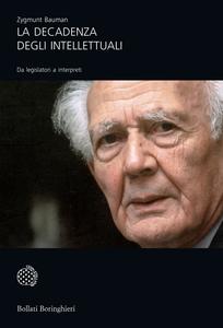 Libro La decadenza degli intellettuali. Da legislatori a interpreti Zygmunt Bauman