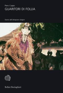 Guaritori di follia. Storie dall'altipiano dogon - Piero Coppo - copertina