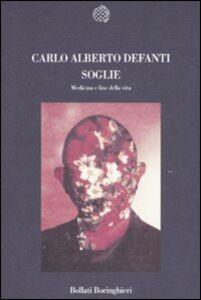 Foto Cover di Soglie. Medicina e fine della vita, Libro di Carlo A. Defanti, edito da Bollati Boringhieri