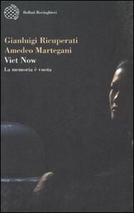 Libro Viet Now. La memoria è vuota Gianluigi Ricuperati , Amedeo Martegani