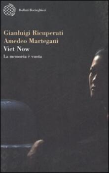 Viet Now. La memoria è vuota - Gianluigi Ricuperati,Amedeo Martegani - copertina