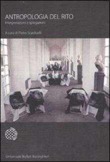Antropologia del rito. Interpretazioni e spiegazioni - copertina