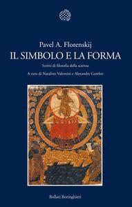 Libro Il simbolo e la forma. Scritti di filosofia della scienza Pavel A. Florenskij