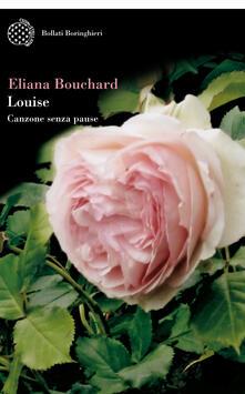 Louise. Canzone senza pause - Eliana Bouchard - copertina