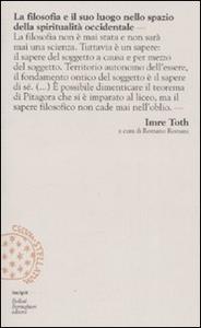 Libro La filosofia e il suo luogo nello spazio della spiritualità occidentale Imre Toth