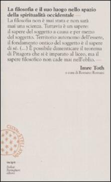 La filosofia e il suo luogo nello spazio della spiritualità occidentale - Imre Toth - copertina