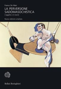 Libro La perversione sadomasochistica. L'oggetto e le teorie Franco De Masi