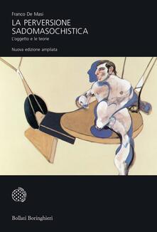 La perversione sadomasochistica. Loggetto e le teorie. Ediz. ampliata.pdf