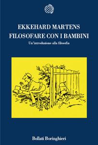 Libro Filosofare con i bambini. Un'introduzione alla filosofia Ekkehard Martens