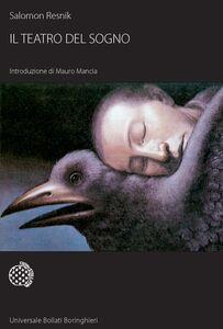 Foto Cover di Il teatro del sogno, Libro di Salomon Resnik, edito da Bollati Boringhieri