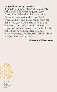 Foto Cover di La passione del presente. Breve lessico della modernità-mondo, Libro di Giacomo Marramao, edito da Bollati Boringhieri