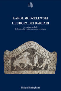 Foto Cover di L' Europa dei barbari. Le culture tribali di fronte alla cultura romano-cristiana, Libro di Karol Modzelewski, edito da Bollati Boringhieri