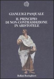 Libro Il principio di non-contraddizione in Aristotele Gianluigi Pasquale