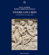 Vivere con i miti. L'iconografia dei sarcofagi romani