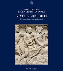 Vivere con i miti. L'iconografia dei sarcofagi romani - Paul Zanker,Björn C. Ewald - copertina