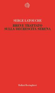 Breve trattato sulla decrescita serena - Serge Latouche - copertina