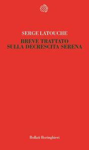 Libro Breve trattato sulla decrescita serena Serge Latouche