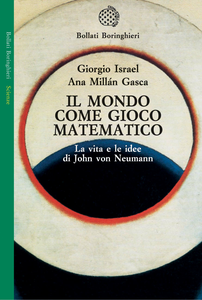 Libro Il mondo come gioco matematico. La vita e le idee di John von Neumann Giorgio Israel , Ana Millán Gasca