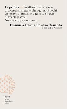 La perdita - Emanuela Fraire,Rossana Rossanda - copertina