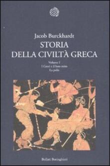 Storia della civiltà greca. Vol. 1: I greci e il loro mito. La polis. - Jacob Burckhardt - copertina