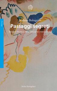 Libro Passaggi segreti. Teoria e tecnica della relazione interpsichica Stefano Bolognini