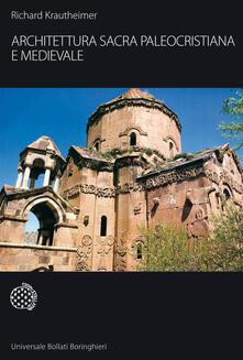 Architettura sacra paleocristiana e medievale e altri saggi su Rinascimento e Barocco - Richard Krautheimer - copertina