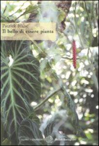 Libro Il bello di essere pianta Patrick Blanc
