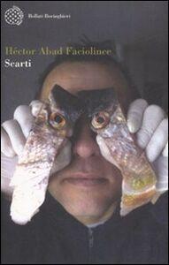 Foto Cover di Scarti, Libro di Héctor Abad Faciolince, edito da Bollati Boringhieri
