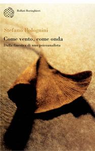 Libro Come vento, come onda. Dalla finestra di uno psicoanalista Stefano Bolognini
