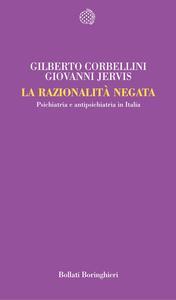 La razionalità negata. Psichiatria e antipsichiatria in Italia