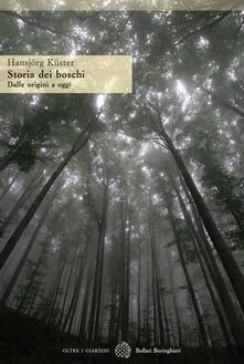 Storia dei boschi. Dalle origini a oggi - Hansjörg Küster - copertina