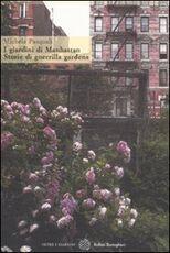 Libro I giardini di Manhattan. Storie di guerrilla gardens Michela Pasquali