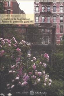 I giardini di Manhattan. Storie di guerrilla gardens - Michela Pasquali - copertina