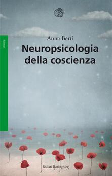 Neuropsicologia della coscienza - Anna E. Berti - copertina