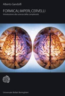 Formicai, imperi, cervelli. Introduzione alla scienza della complessità.pdf