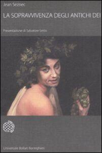Foto Cover di La sopravvivenza degli antichi dei, Libro di Jean Seznec, edito da Bollati Boringhieri