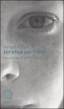 Un' etica per i laici - Richard Rorty - copertina