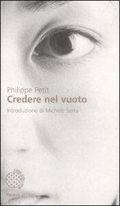 Libro Credere nel vuoto Philippe Petit , Michele Serra