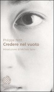 Libro Credere nel vuoto Philippe Petit , Michele Serra 0