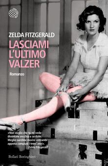 Lasciami l'ultimo valzer - Zelda Fitzgerald - copertina