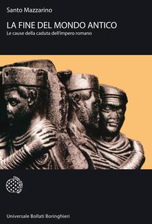 Ipabsantonioabatetrino.it La fine del mondo antico. Le cause della caduta dell'impero romano Image
