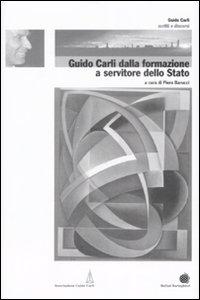 Libro Guido Carli dalla formazione a servitore dello stato. Vol. 1