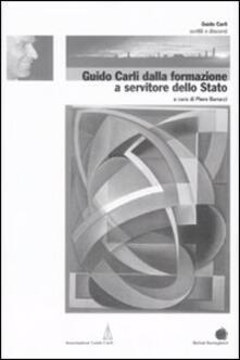 Guido Carli dalla formazione a servitore dello stato. Vol. 1.pdf