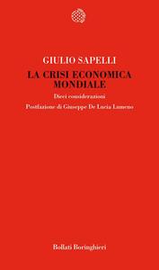 La crisi economica mondiale. Dieci considerazioni - Giulio Sapelli - copertina